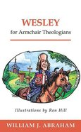 Wesley For Armchair Theologians (Armchair Theologians Series) Paperback