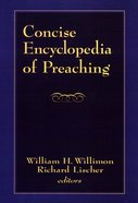 Concise Encyclopedia of Preaching Hardback
