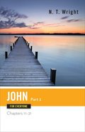 John (Part Two) (New Testament Guides For Everyone Series) Paperback