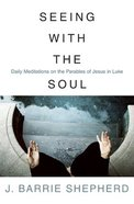 Seeing With the Soul Paperback