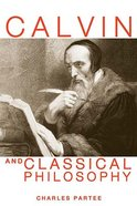 Calvin and Classical Philosophy Paperback