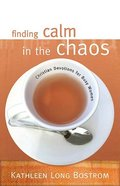 Finding Calm in the Chaos Paperback