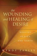The Wounding and Healing of Desire Paperback