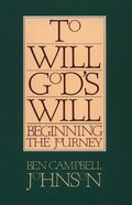 To Will God's Will Paperback