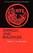 Zwingli and Bullinger (Library Of Christian Classics Series) Paperback
