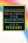 Reaching For Rainbows Paperback