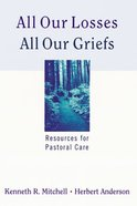 All Our Losses, All Our Griefs Paperback