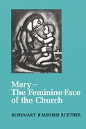 Mary - the Feminine Face of the Church Paperback
