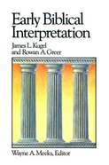 Early Biblical Interpretation (#03 in Library Of Early Christianity Series) Paperback
