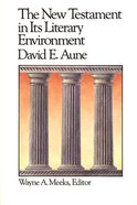The New Testament in Its Literary Environment (#08 in Library Of Early Christianity Series) Paperback