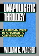 Unapologetic Theology Paperback