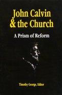 John Calvin and the Church Paperback