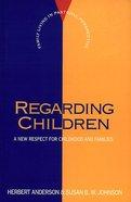Regarding Children (Family Living In Pastoral Perspective Series) Paperback