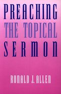 Preaching the Topical Sermon Paperback