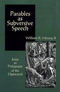 Parables as Subversive Speech Paperback