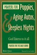 Prayers For Puppies, Aging Autos, and Sleepless Nights Paperback