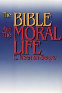 The Bible and the Moral Life Paperback