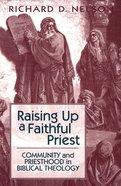 Raising Up a Faithful Priest Paperback
