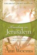 Kneeling in Jerusalem (Large Print) Paperback