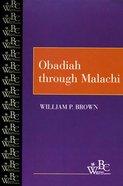 Obadiah Through Malachi (Westminster Bible Companion Series) Paperback