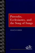 Proverbs, Ecclesiastes, and the Song of Songs (Westminster Bible Companion Series) Paperback