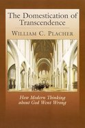 The Domestication of Transcendence Paperback