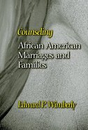 Counseling African American Marriages and Families (Counseling And Pastoral Theology Series) Paperback