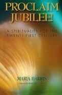 Proclaim Jubilee! Paperback