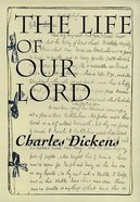 The Life of Our Lord Paperback