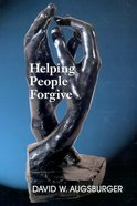 Helping People Forgive Paperback