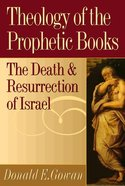 Theology of the Prophetic Books Paperback