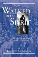 They Walked in the Spirit Paperback
