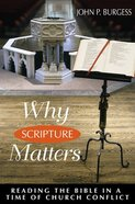 Why Scripture Matters Paperback