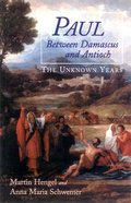 Paul: Between Damascus and Antioch Paperback