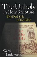 The Unholy in Holy Scripture Paperback