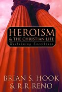 Heroism and the Christian Life Paperback