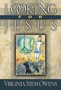 Looking For Jesus Paperback