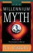 The Millennium Myth Paperback