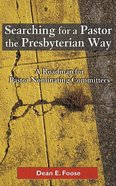 Searching For a Pastor the Presbyterian Way Paperback