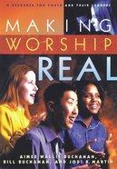 Making Worship Real Paperback