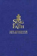 Sing the Faith (Pew Edition) Paperback