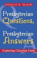 Presbyterian Questions, Presbyterian Answers Paperback