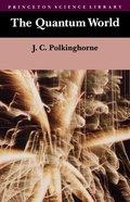 The Quantum World Paperback