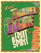 Kids' Travel Guide to the Fruit of the Spirit Paperback