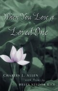When You Lose a Loved One (2nd Edition) Paperback