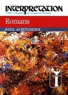 Romans (Interpretation Bible Commentaries Series) Hardback