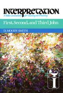 First, Second, and Third John (Interpretation Bible Commentaries Series) Hardback