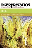 Ruth (Interpretation Bible Commentaries Series) Hardback