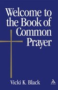 Welcome to the Book of Common Prayer Paperback