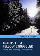 Tracks of a Fellow Struggler Hardback